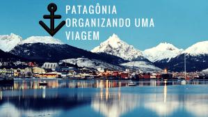 Patagônia - Organizando uma Viagem